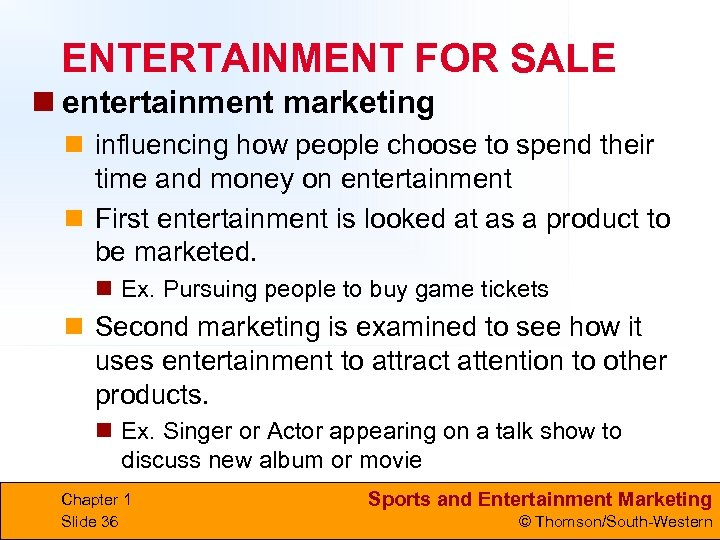 ENTERTAINMENT FOR SALE n entertainment marketing n influencing how people choose to spend their