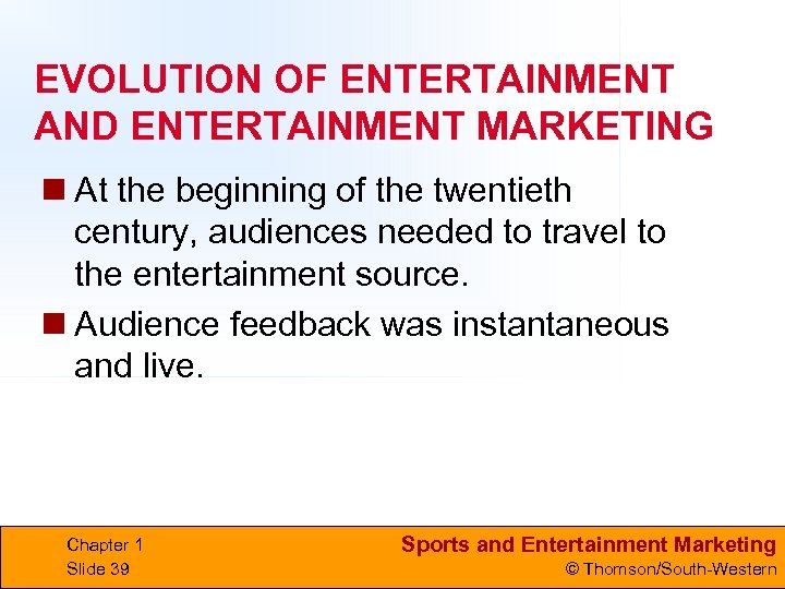 EVOLUTION OF ENTERTAINMENT AND ENTERTAINMENT MARKETING n At the beginning of the twentieth century,