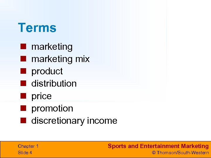 Terms n n n n marketing mix product distribution price promotion discretionary income Chapter