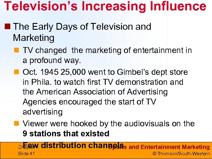 Television's Increasing Influence n The Early Days of Television and Marketing n TV changed