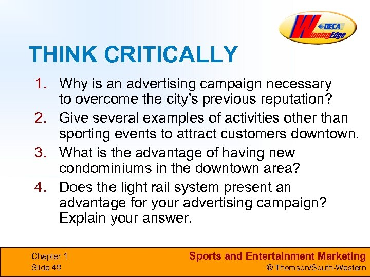 THINK CRITICALLY 1. Why is an advertising campaign necessary to overcome the city's previous