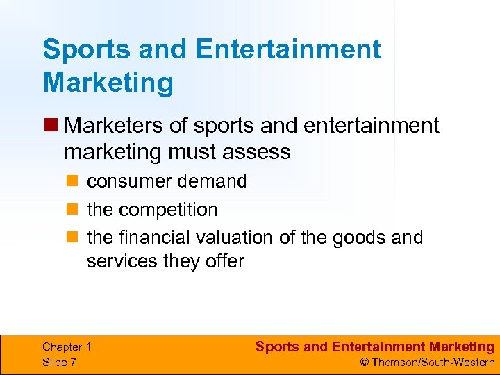 Sports and Entertainment Marketing n Marketers of sports and entertainment marketing must assess n