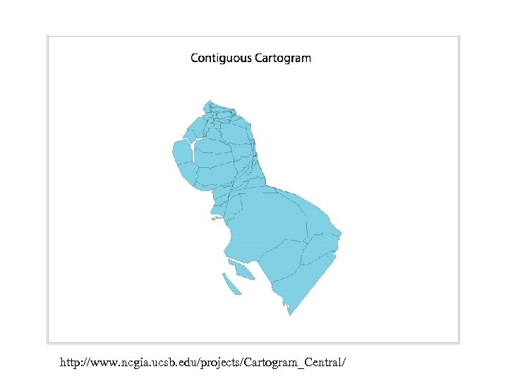 http: //www. ncgia. ucsb. edu/projects/Cartogram_Central/