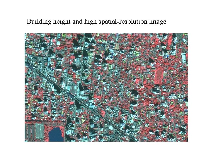 Building height and high spatial-resolution image