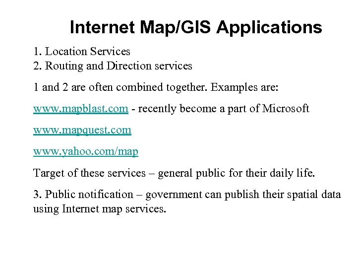 Internet Map/GIS Applications 1. Location Services 2. Routing and Direction services 1 and 2