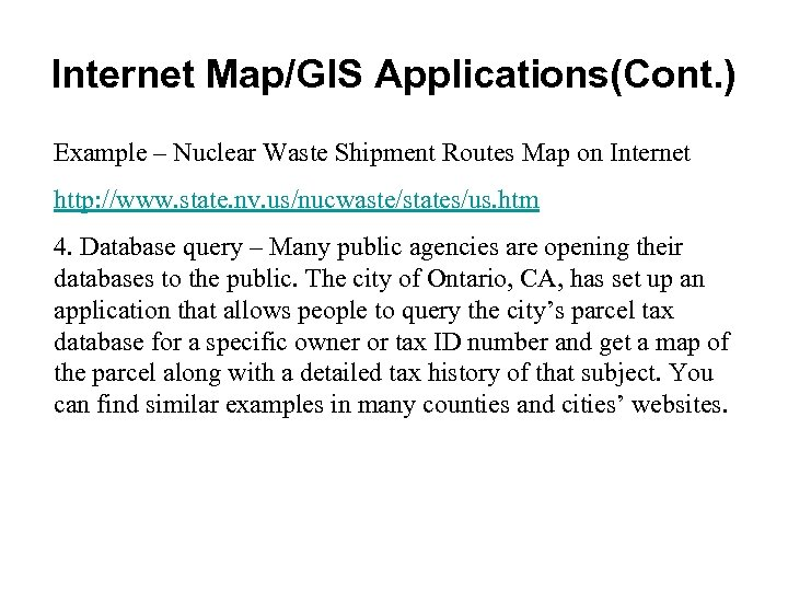 Internet Map/GIS Applications(Cont. ) Example – Nuclear Waste Shipment Routes Map on Internet http:
