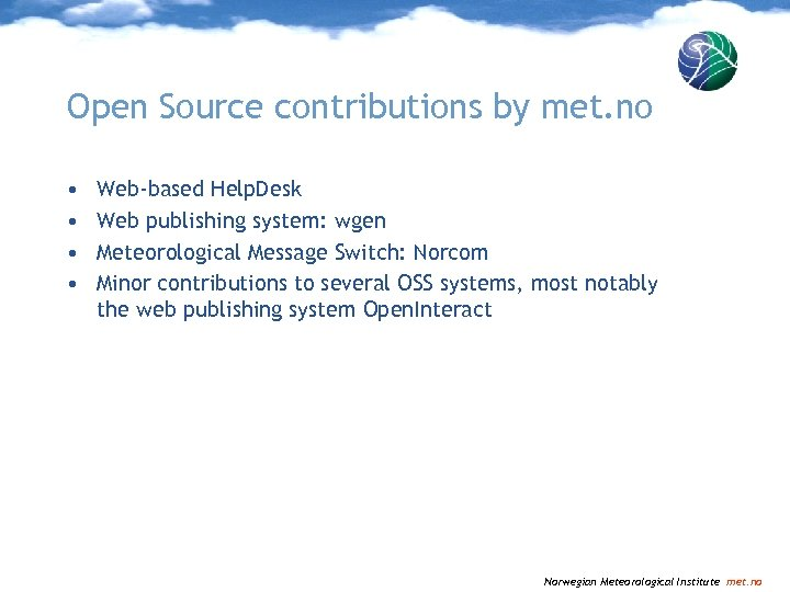 Open Source contributions by met. no • • Web-based Help. Desk Web publishing system: