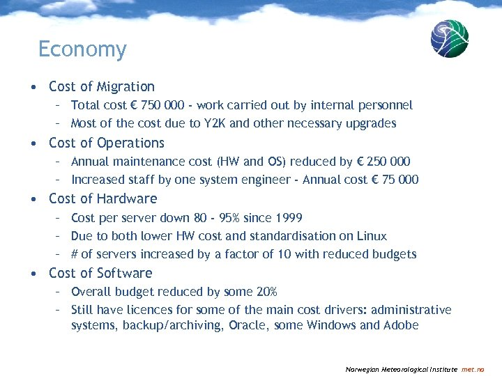 Economy • Cost of Migration – Total cost € 750 000 - work carried