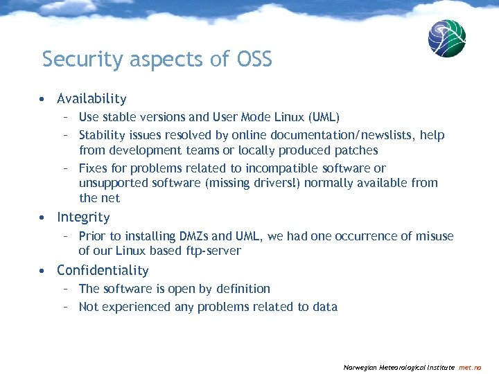 Security aspects of OSS • Availability – Use stable versions and User Mode Linux