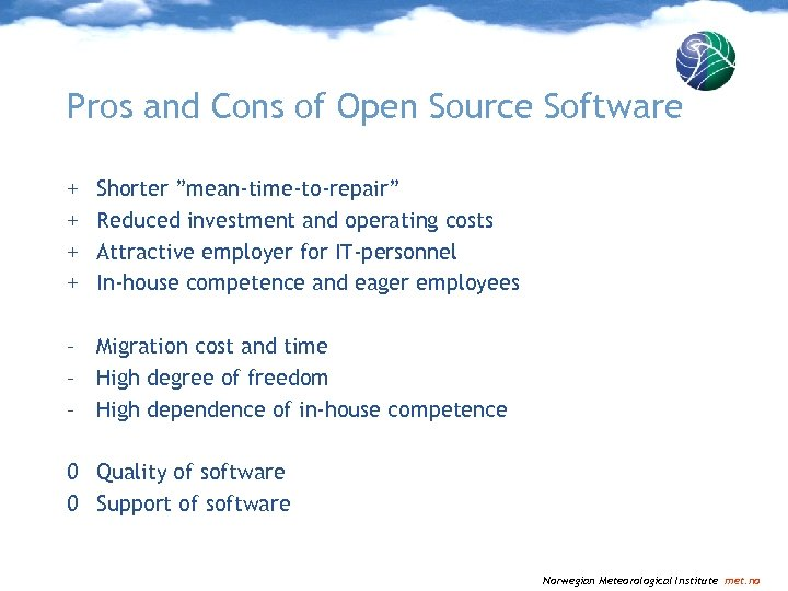 "Pros and Cons of Open Source Software + + Shorter ""mean-time-to-repair"" Reduced investment and"
