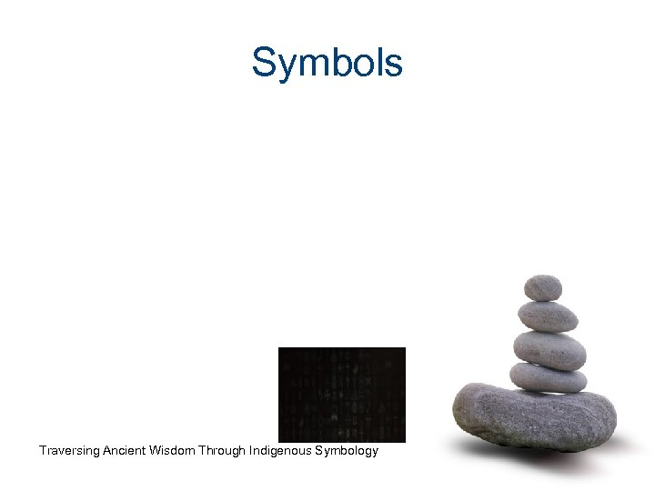Symbols Traversing Ancient Wisdom Through Indigenous Symbology