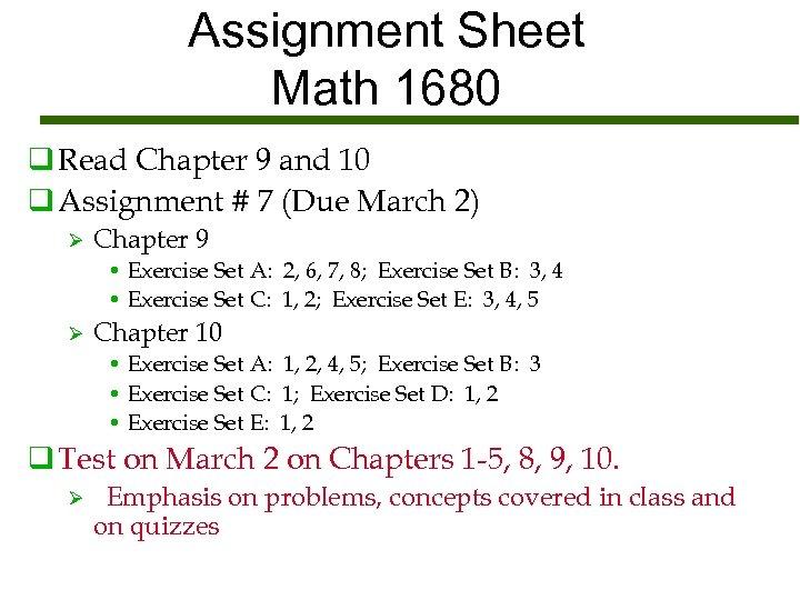 Assignment Sheet Math 1680 q Read Chapter 9 and 10 q Assignment # 7