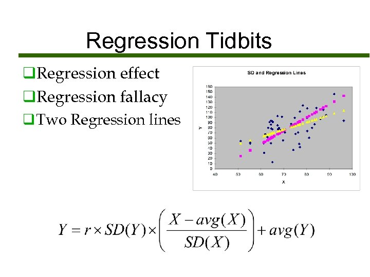 Regression Tidbits q. Regression effect q. Regression fallacy q Two Regression lines