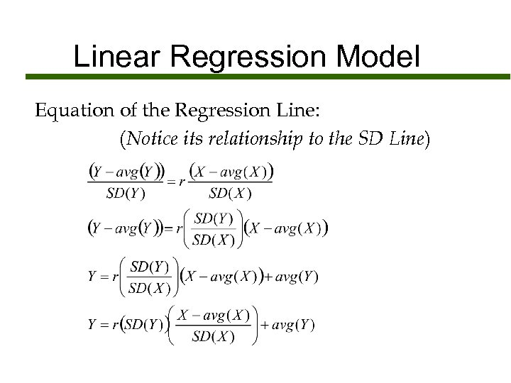 Linear Regression Model Equation of the Regression Line: (Notice its relationship to the SD