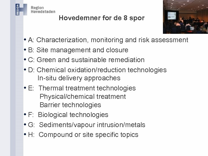 Hovedemner for de 8 spor • A: Characterization, monitoring and risk assessment • B: