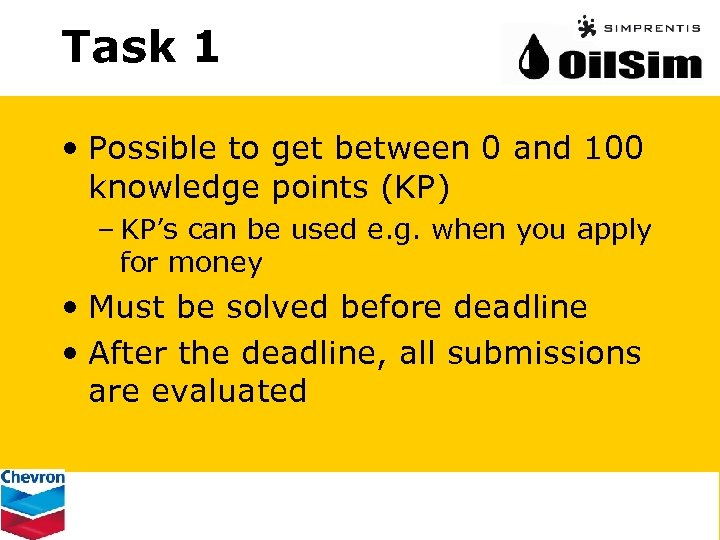 Task 1 • Possible to get between 0 and 100 knowledge points (KP) –