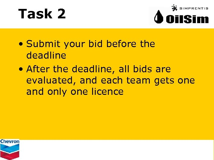 Task 2 • Submit your bid before the deadline • After the deadline, all