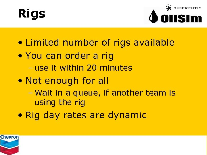 Rigs • Limited number of rigs available • You can order a rig –