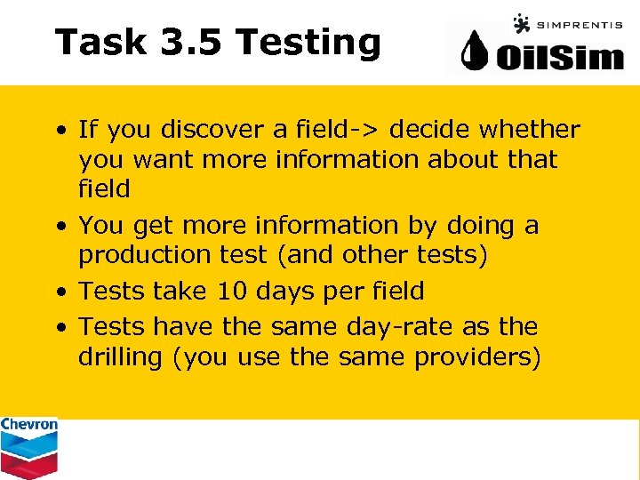 Task 3. 5 Testing • If you discover a field-> decide whether you want