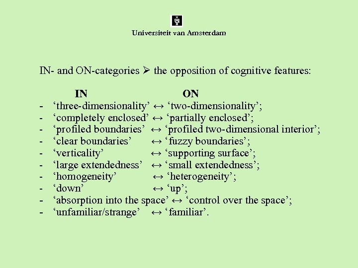Universiteit van Amsterdam IN- and ON-categories the opposition of cognitive features: - IN ON