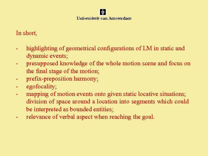 Universiteit van Amsterdam In short, - highlighting of geometrical configurations of LM in static