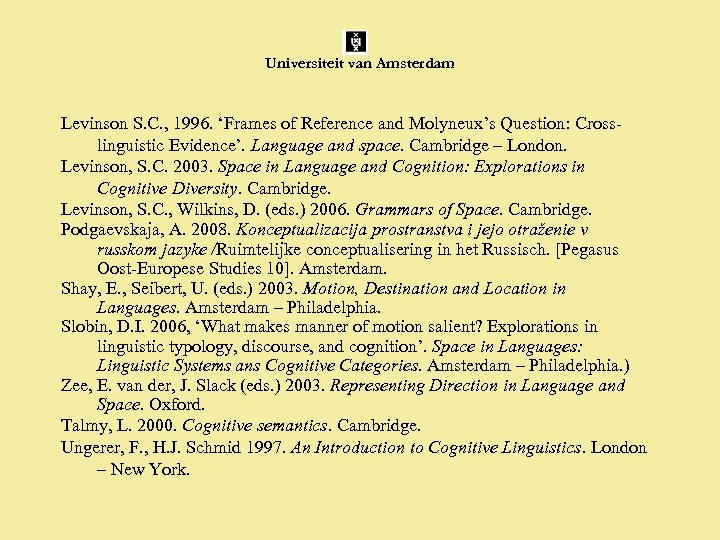Universiteit van Amsterdam Levinson S. C. , 1996. 'Frames of Reference and Molyneux's Question: