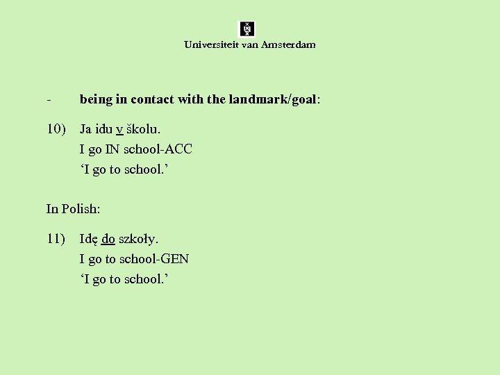 Universiteit van Amsterdam - being in contact with the landmark/goal: 10) Ja idu v