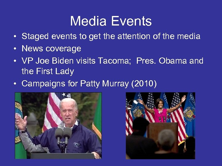 Media Events • Staged events to get the attention of the media • News