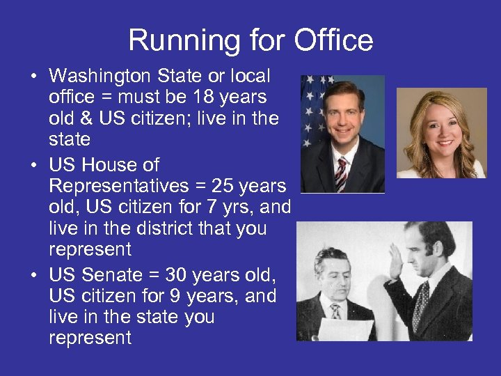 Running for Office • Washington State or local office = must be 18 years