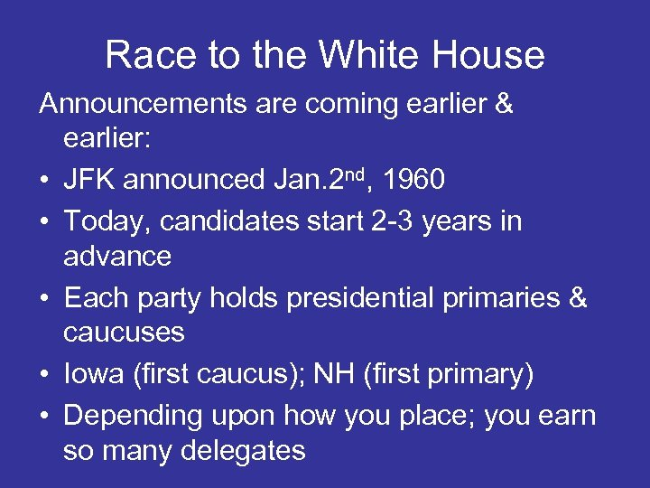 Race to the White House Announcements are coming earlier & earlier: • JFK announced