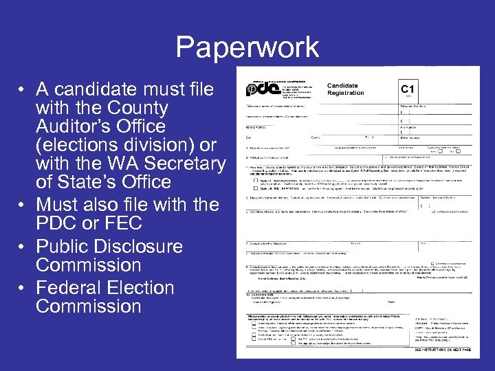 Paperwork • A candidate must file with the County Auditor's Office (elections division) or