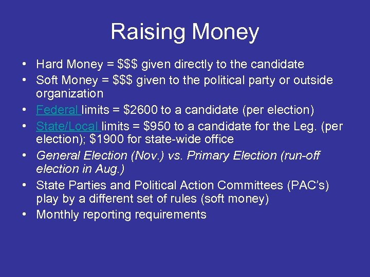 Raising Money • Hard Money = $$$ given directly to the candidate • Soft