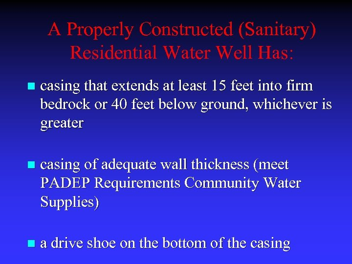 A Properly Constructed (Sanitary) Residential Water Well Has: n casing that extends at least