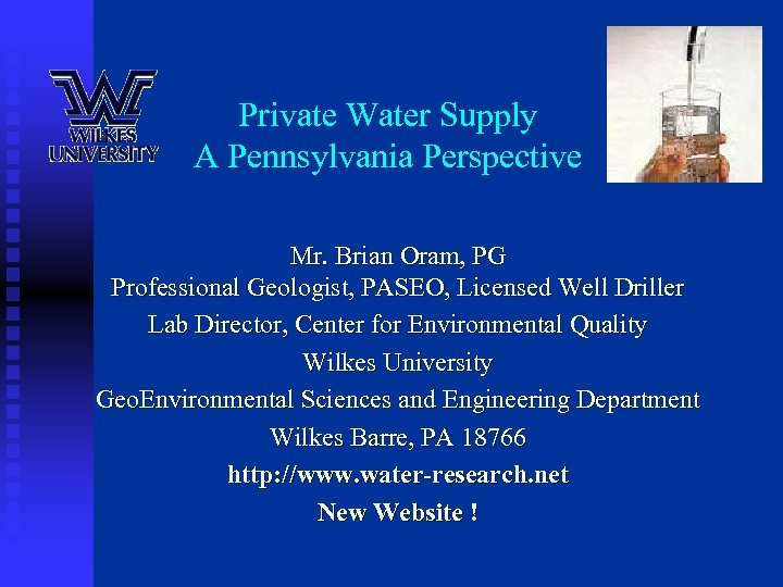 Private Water Supply A Pennsylvania Perspective Mr. Brian Oram, PG Professional Geologist, PASEO, Licensed
