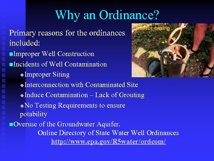 Why an Ordinance? Primary reasons for the ordinances included: n. Improper Well Construction n.