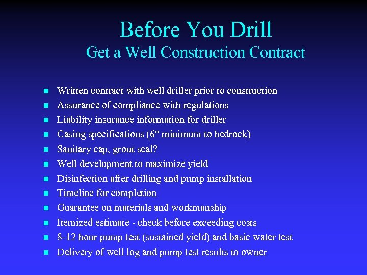Before You Drill Get a Well Construction Contract n n n Written contract with