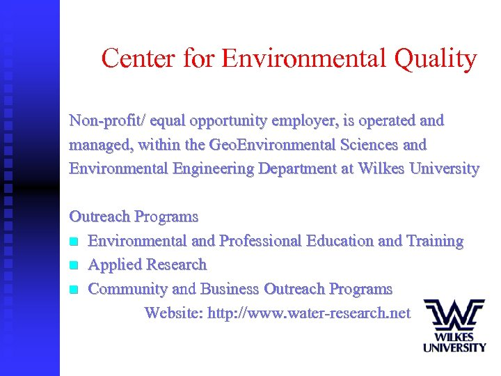 Center for Environmental Quality Non-profit/ equal opportunity employer, is operated and managed, within the