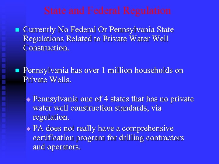 State and Federal Regulation n Currently No Federal Or Pennsylvania State Regulations Related to