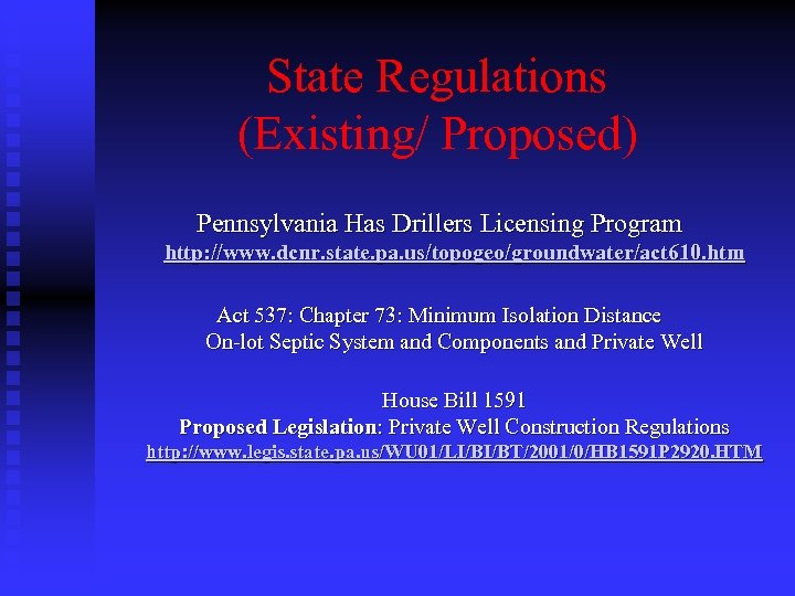 State Regulations (Existing/ Proposed) Pennsylvania Has Drillers Licensing Program http: //www. dcnr. state. pa.