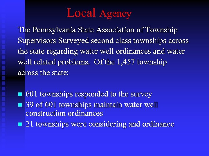 Local Agency The Pennsylvania State Association of Township Supervisors Surveyed second class townships across