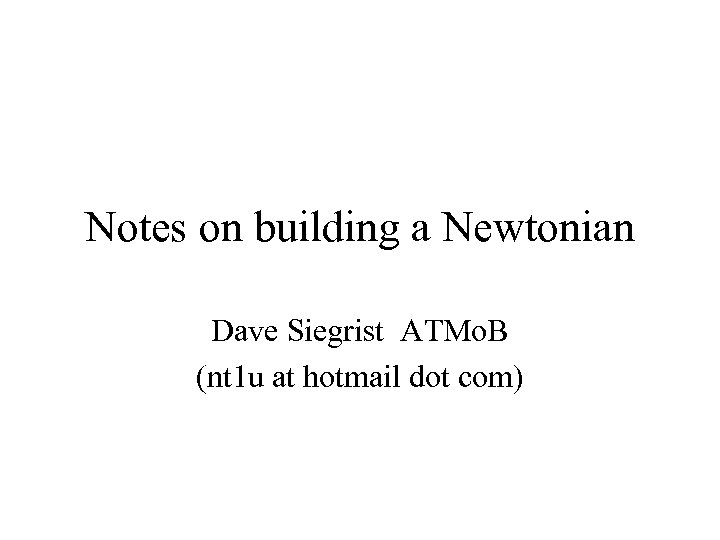 Notes on building a Newtonian Dave Siegrist ATMo. B (nt 1 u at hotmail