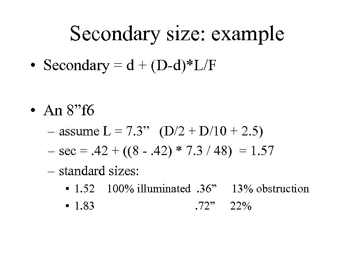 "Secondary size: example • Secondary = d + (D-d)*L/F • An 8""f 6 –"