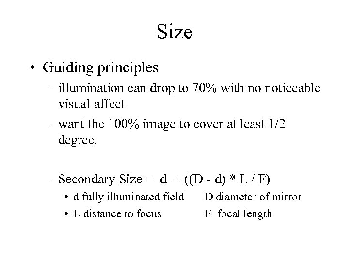 Size • Guiding principles – illumination can drop to 70% with no noticeable visual