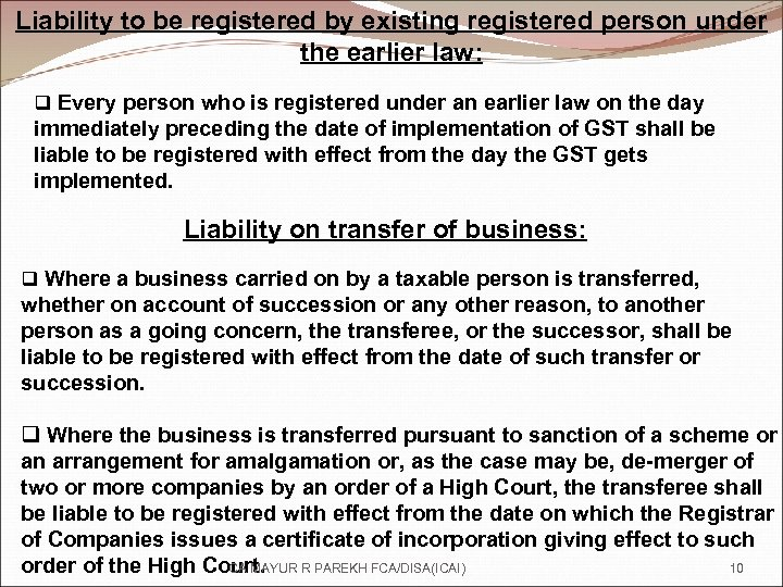 Liability to be registered by existing registered person under the earlier law: q Every