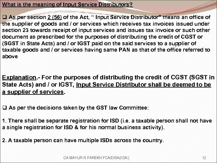 What is the meaning of Input Service Distributors? q As per section 2 (56)