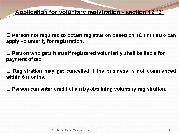 Application for voluntary registration - section 19 (3) q Person not required to obtain
