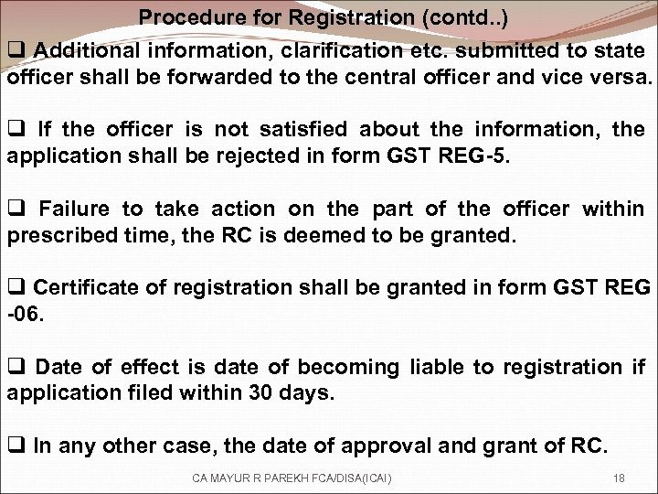 Procedure for Registration (contd. . ) q Additional information, clarification etc. submitted to state