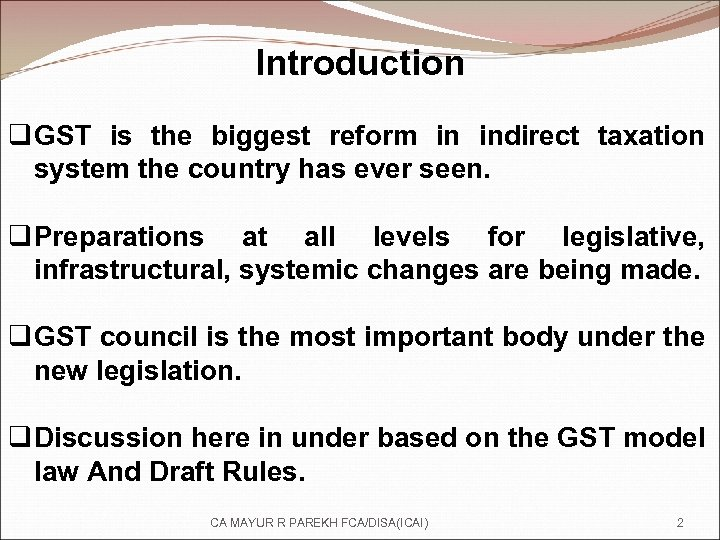 Introduction q GST is the biggest reform in indirect taxation system the country has