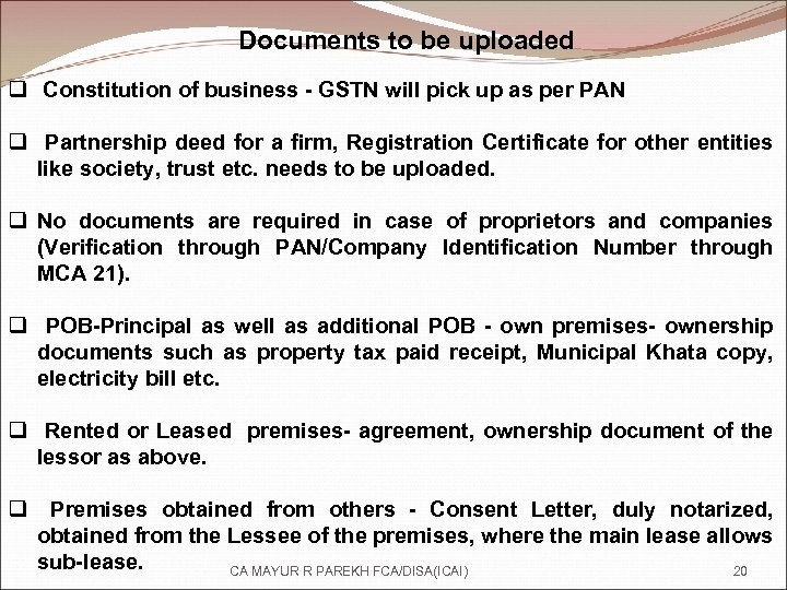 Documents to be uploaded q Constitution of business - GSTN will pick up as