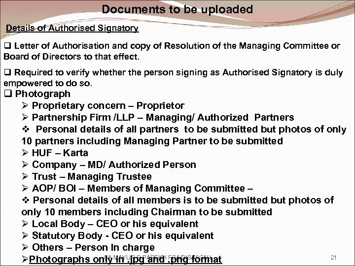 Documents to be uploaded Details of Authorised Signatory q Letter of Authorisation and copy
